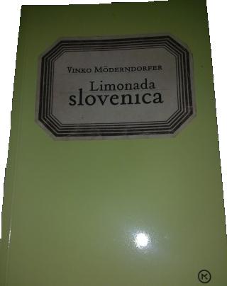 (Slovensko) Kaj brati? Vinko Moderndorfer: Limonada slovenica