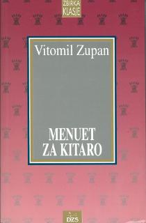 Kaj brati? Vitomil Zupan: Menuet za kitaro